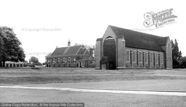 Bromsgrove, School, The Chapel And Routh Hall c.1955