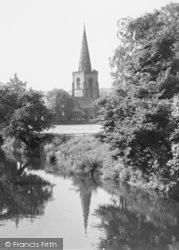 St Alkmund's Church From River Derwent c.1950, Duffield