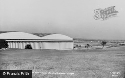 Filton, View From Golf Course Showing Brabazon Hangar c.1955
