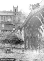 The Iron Bridge And Church c.1955, Ironbridge